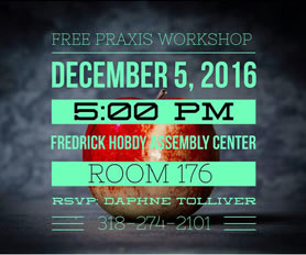 Free Praxis Workshop 120516 5pm Assembly Center Rm 176
